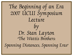 2007-6 The Beginning of an Era Presenter Dr. Stan Layton