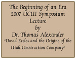 2007-5 The Beginning of an Era Presenter Dr. Thomas Alexander